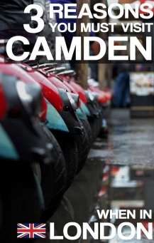 3 reasons to visit Camden when in London