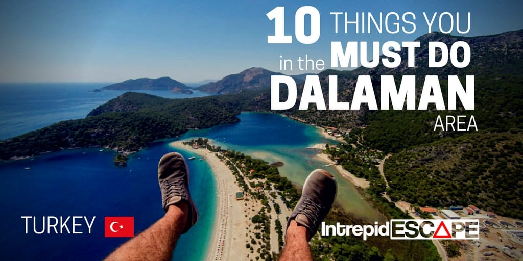 10 things you Must to in Dalaman Turkey