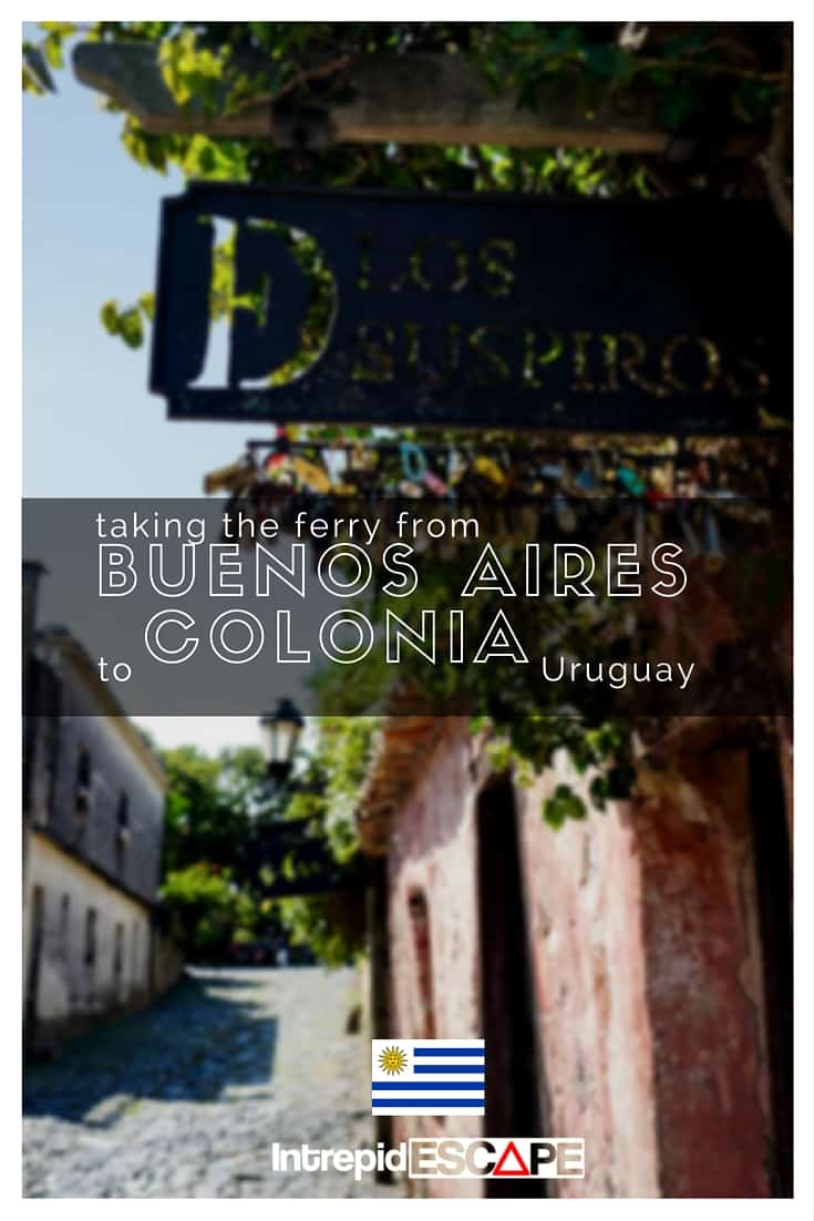 A day trip on the Ferry: Buenos Aires to Colonia, Uruguay